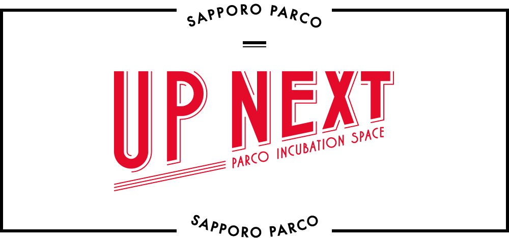 UP NEXT|札幌PARCO